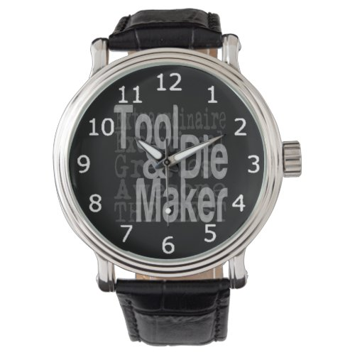 Tool and Die Maker Extraordinaire Watch