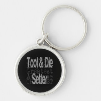 Tool and Die Setter Extraordinaire Silver-Colored Round Keychain