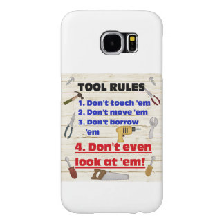 Tool Rules Humorous Wood Shop Dad Father Garage Samsung Galaxy S6 Case
