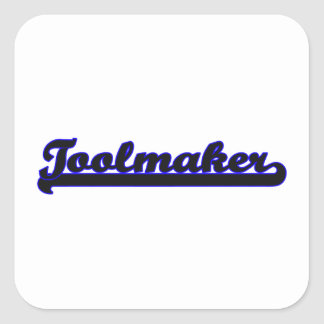 Toolmaker Classic Job Design Square Sticker