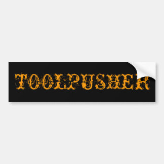 TOOLPUSHER CAR BUMPER STICKER