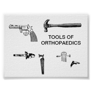TOOLS OF ORTHOPAEDICS POSTER