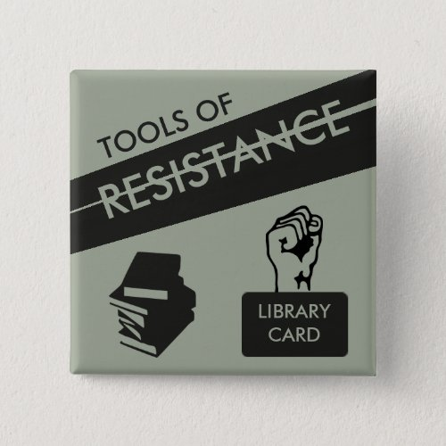 Tools of Resistance Library Card  Books Pinback Button