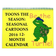 Toons The Season Calendar at Zazzle