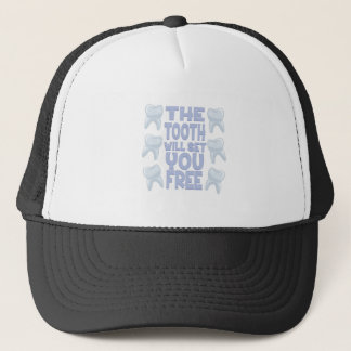 Tooth Set You Free Trucker Hat