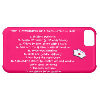 Top 10 Attributes of a Psychiatric Nurse-Humor Case For iPhone 5C