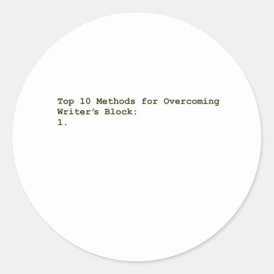 Top 10 Methods for Overcoming Writer's Block Classic Round Sticker