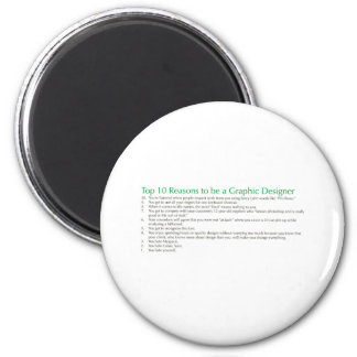 Top 10 Reasons to be a Graphic Designer 2 Inch Round Magnet