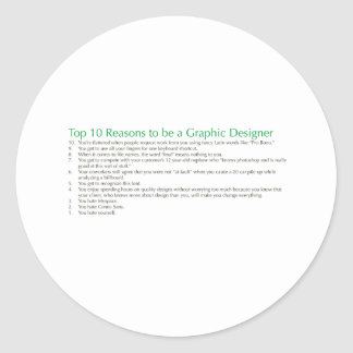Top 10 Reasons to be a Graphic Designer Classic Round Sticker