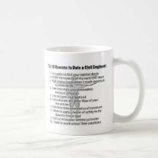 Top 10 Reasons to Date a Civil Engineer Coffee Mug