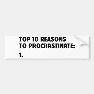 Top 10 Reasons To Procrastinate: 1. Car Bumper Sticker