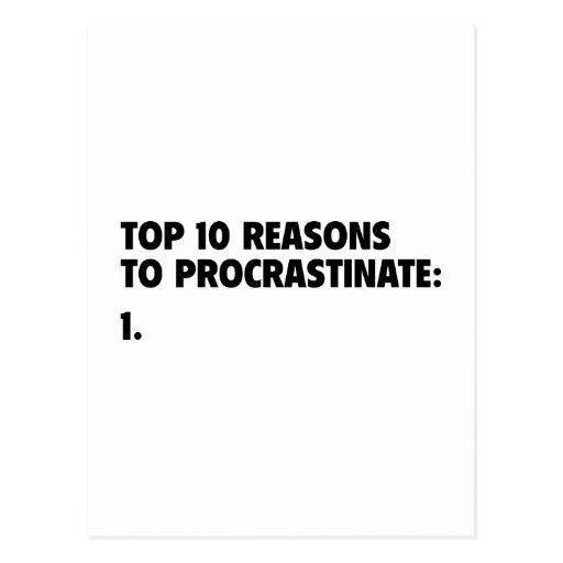 Top 10 Reasons To Procrastinate: 1. Post Card