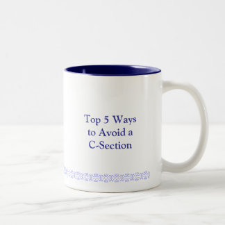 Top 5 Waysto Avoid a C-Section Coffee Mugs