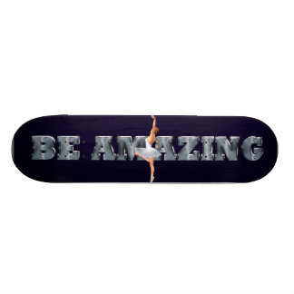 TOP Be Amazing Ballet Skateboard