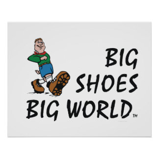 TOP Big Shoes Big World Posters