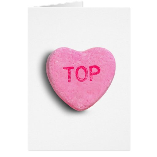 Top Candy Heart Greeting Card