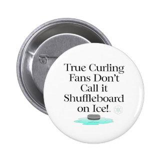 TOP Curling Slogan Pinback Button
