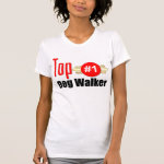 Top Dog Walker Tee Shirts