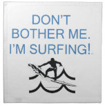 TOP Don't Bother Me I'm Surfing Cloth Napkins