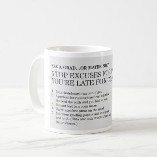 Top Excuses for When You're Late for Class Mug