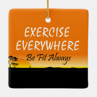 TOP Exercise Everywhere Ceramic Ornament