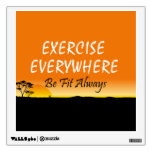 TOP Exercise Everywhere Wall Decal