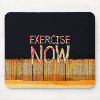 TOP Exercise Now Mouse Pad