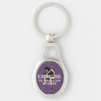 TOP Exercise Til Your Body Behaves Keychain