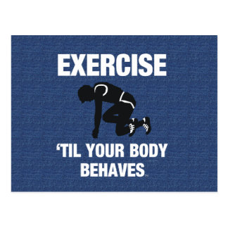 TOP Exercise Til Your Body Behaves Postcards