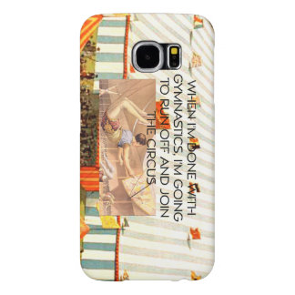 TOP Gymnastics Humor Samsung Galaxy S6 Case