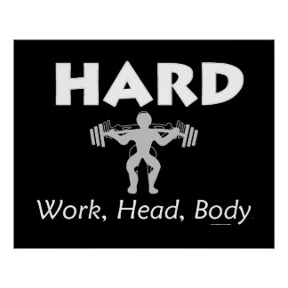 TOP Hard Work Head Body Poster