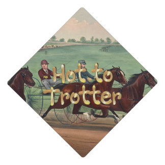 TOP Hot to Trotter Graduation Cap Topper