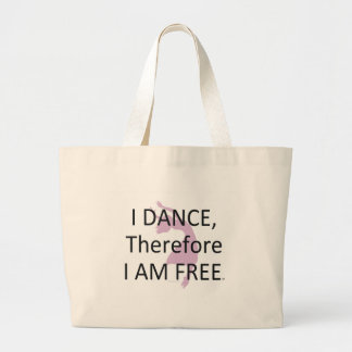 TOP I Dance Therefore I Am Large Tote Bag