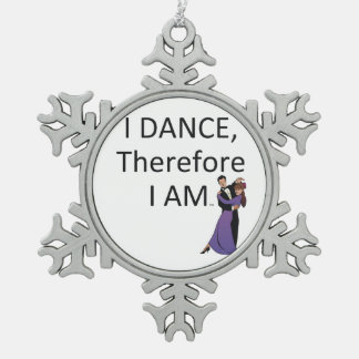 TOP I Dance Therefore I Am Snowflake Pewter Christmas Ornament