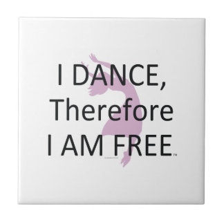 TOP I Dance Therefore I Am Tile