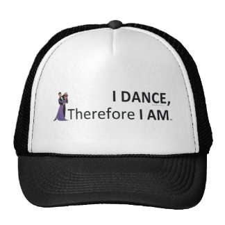 TOP I Dance Therefore I Am Trucker Hat