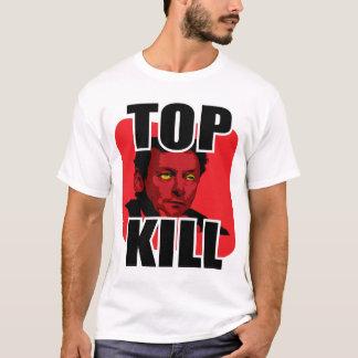 """""""Top Kill"""" BP OIL SPILL T-Shirt"""