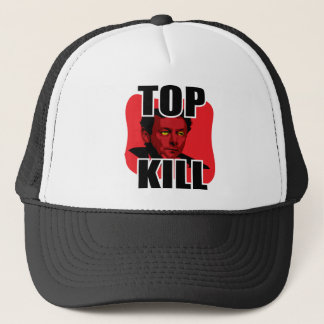 """Top Kill"" BP OIL SPILL Trucker Hat"