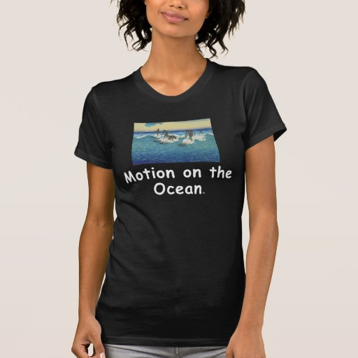 TOP Motion on the Ocean Tee Shirt