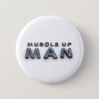 TOP Muscle Up Man Pinback Button