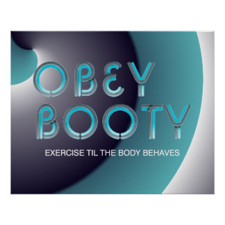 TOP Obey Booty Poster