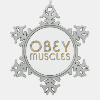 TOP Obey Muscles Snowflake Pewter Christmas Ornament