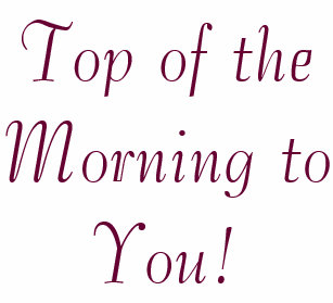 Top Of The Morning Gifts On Zazzle