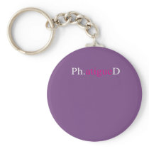 Top PhD Phatigued Funny Gift Design Pink Keychain