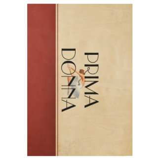 TOP Prima Donna Wood Poster