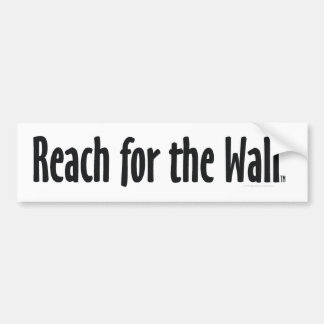 TOP Reach for the Wall Bumper Sticker