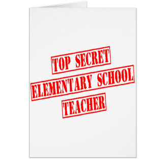 Top Secret Elementary School Teacher Greeting Card