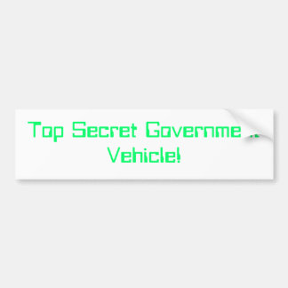 top secret government vehicle bumper sticker