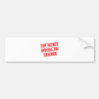 Top Secret Special Ed. Teacher Bumper Sticker