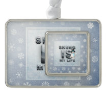 TOP Skiing is My Life Silver Plated Framed Ornament